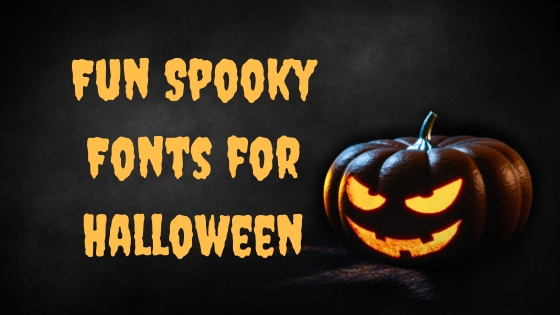 Fun Spooky Fonts for Halloween