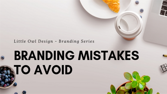 Branding Mistakes to Avoid