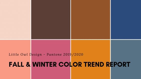 Fall Color Trends 2020.Fall Winter Color Trends Little Owl Design